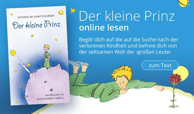 Der kleine Prinz, Text online lesen. Begib' dich auf die auf die Suche nach der verlorenen Kindheit und befreie dich von der seltsamen Welt der großen Leute